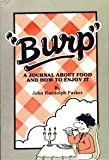 img - for Burp: A Journal About Food and How to Enjoy It book / textbook / text book