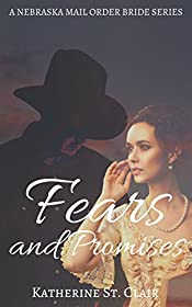 A Nebraska Mail Order Bride Series - Fears and Promises (Book 2): A Clean Historical Mail Order Brides Series Romance Story