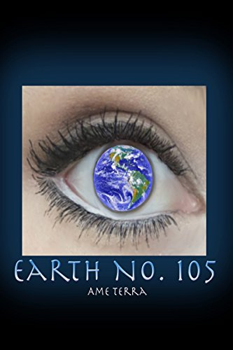 Earth No. 105 (Book #1) by [Terra, Ame]