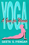 Yoga : A Gem for Women, Iyengar, Geeta S., 0931454204