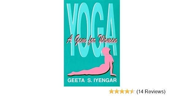 Yoga: A Gem for Women: Geeta S. Iyengar: 9780931454202 ...