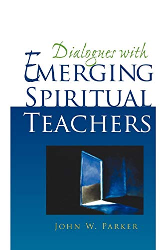 Dialogues With Emerging Spiritual Teachers (2nd edition)