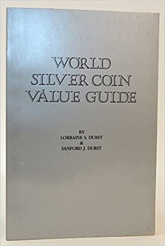 World silver coin value guide: lorraine s durst: 9780915262465.