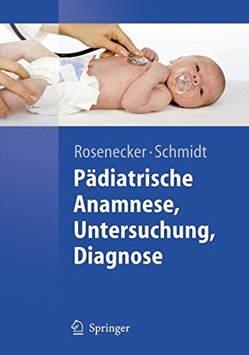 Pädiatrische Anamnese, Untersuchung, Diagnose (Springer-Lehrbuch)