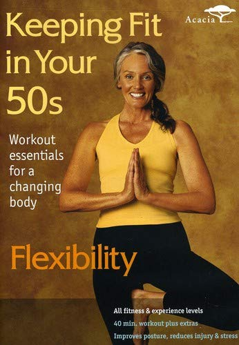 (Keeping Fit in Your 50s - Flexibility)