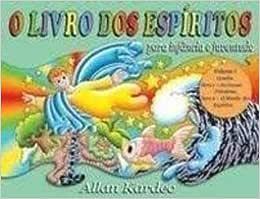 O Livro Dos Espiritos Para Infancia E Juventude - Volume 1