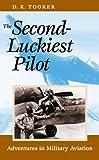 The Second-Luckiest Pilot, D. K. Tooker, 1557508216