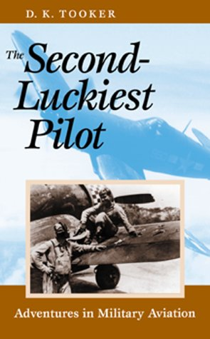 Read Online The Second-Luckiest Pilot: Adventures in Military Aviation ebook