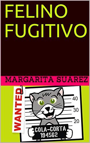 FELINO FUGITIVO (Spanish Edition) - Kindle edition by ...