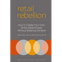 Retail Rebellion: How To Start Your Own Online Retail Empire