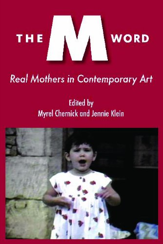 The M Word: Real Mothers in Contemporary Art