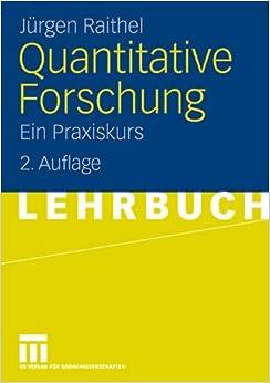 Quantitative Forschung: Ein Praxiskurs (German Edition)