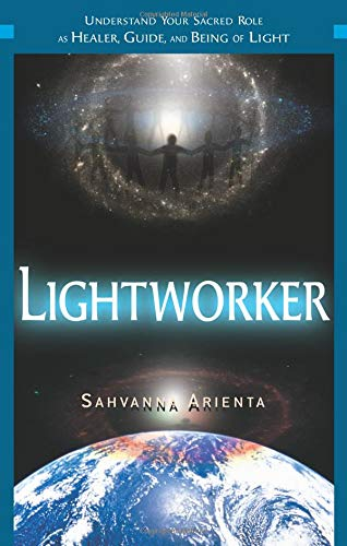 Spiritual Healer (Lightworker: Understand Your Sacred Role as Healer, Guide, and Being of Light)