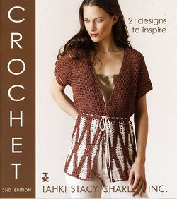 (Tahki Stacy Charles Crochet - 2nd Edition Pattern Book (Crochet 2nd Edition))