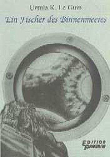 Ursula K. Le Guin - Ein Fischer des Binnenmeeres. Phantastische Erzählungen