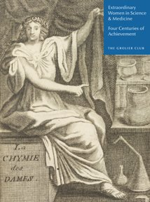 Extraordinary Women in Science & Medicine: Four Centuries of Achievement