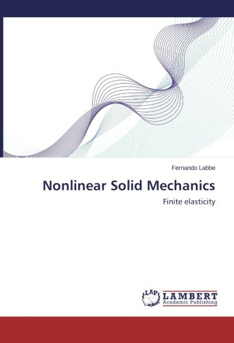 Nonlinear Solid Mechanics: Finite elasticity