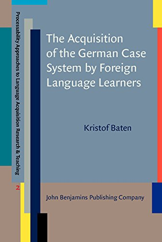 The Acquisition of the German Case System by Foreign Language Learners (Processability Approaches to Language Acquisition Research & Teaching)