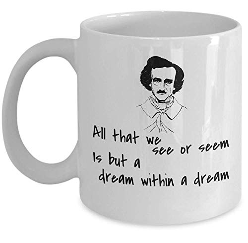 Book lover coffee mug - All that we see or seem Is but a dream within a dream - Edgar Allan Poe poem quote horror fiction american literature author gift for readers - unique 11 oz ceramic tea cup
