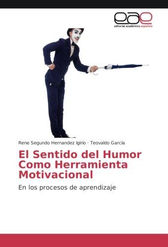El Sentido Del Humor Como Herramienta Motivacional En Los