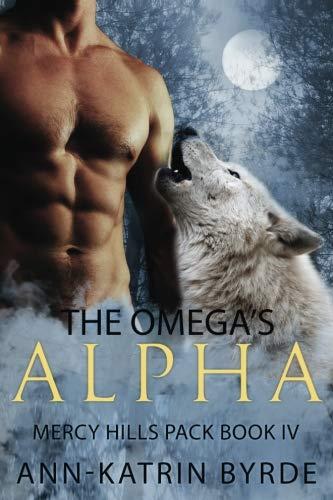 The Omega's Alpha (Mercy Hills Pack) (Volume 4)
