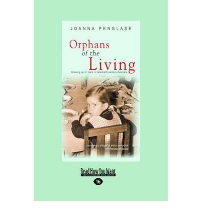 Orphans Of The Living Growing Up In Care In Twentieth Century