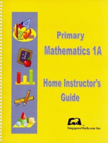 Primary Mathematics, Level 1A: Home Instructor's Guide (Best Math Websites For Teachers)