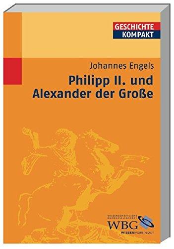 Philipp II. und Alexander der Grosse (Geschichte Kompakt)