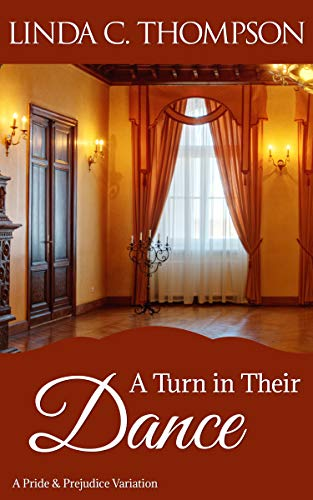 A Turn in Their Dance: A Pride and Prejudice Variation (Pride And Prejudice In Pride And Prejudice)