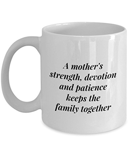 Devotion And Patience Keeps The Family Together, 11Oz Coffee Mug Unique Gift Idea for Him, Her, Mom, Dad - Perfect Birthday Gifts ()
