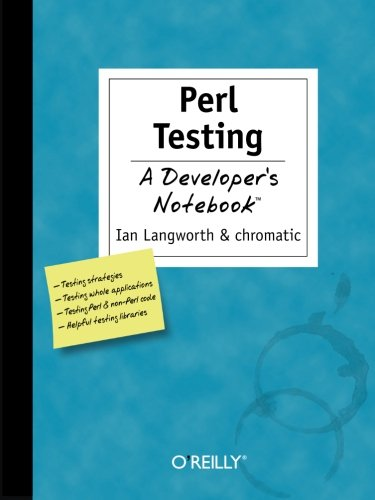 Perl Testing: A Developer's Notebook by O'Reilly Media