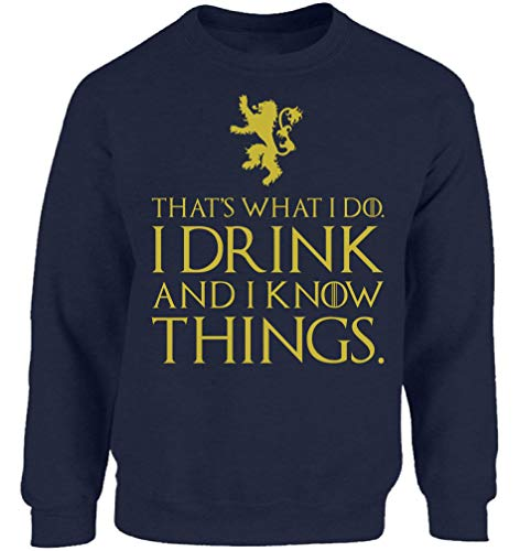 That's What I Do I Drink and I Know Things Sweatshirt Tyrion Crewneck Sweater Navy L