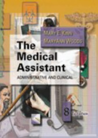 The Medical Assistant: Administrative and Clinical