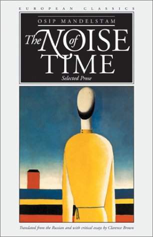 The Noise of Time: Selected Prose (European Classics)
