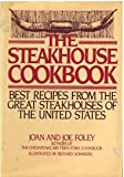 The Steakhouse Cookbook, Joe Foley and Joan Foley, 088191021X
