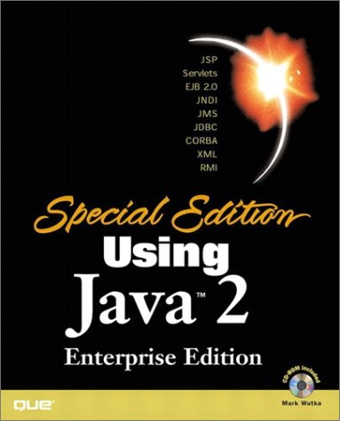 Download Special Edition Using Java 2 Enterprise Edition (J2EE): With JSP, Servlets, EJB 2.0, JNDI, JMS, JDBC, CORBA, XML and RMI pdf