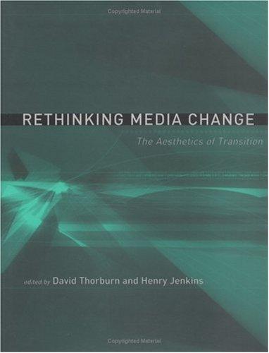 Rethinking Media Change: The Aesthetics of Transition (Media in Transition)