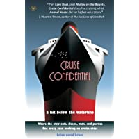 Cruise Confidential: A Hit Below the Waterline: Where the Crew Lives, Eats, Wars, and Parties -- One Crazy Year Working…