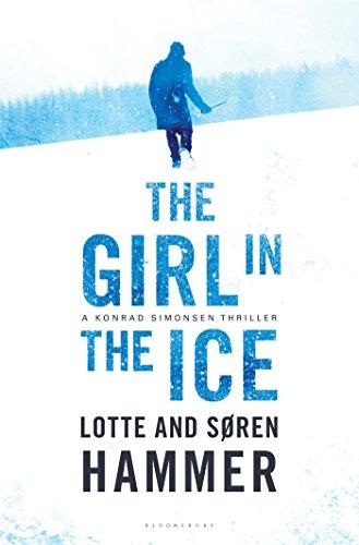 The Girl in the Ice: A Konrad Simonsen Thriller
