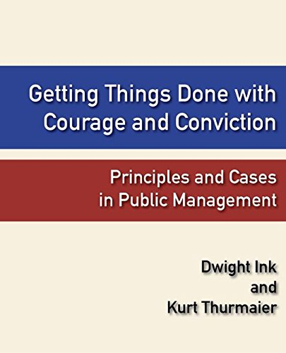 Getting Things Done with Courage and Conviction