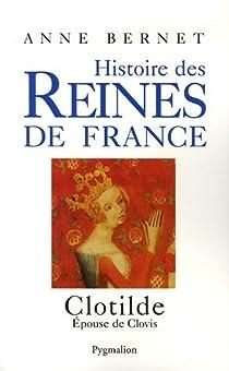Clotilde. Epouse de Clovis par Bernet