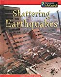 Shattering Earthquakes, Louise Spilsbury and Richard Spilsbury, 1403447845