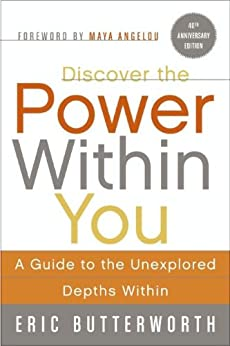 Discover the Power Within You: A Guide to the Unexplored Depths Within by [Butterworth, Eric]