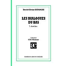 Les dialogues du bas: 7 sketches (COTE HUMOUR) (French Edition)
