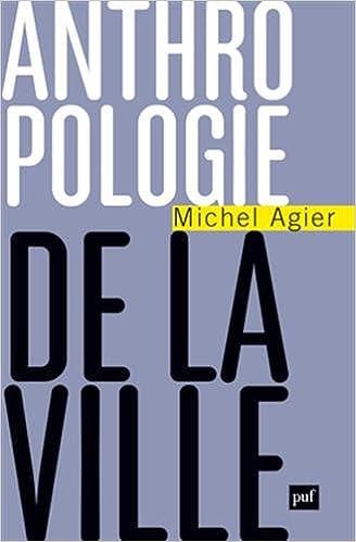 """Résultat de recherche d'images pour """"Anthropologie de la ville/ Michel Agier"""""""