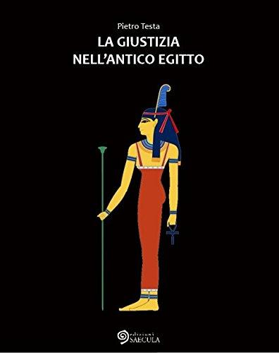 La giustizia nell'Antico Egitto Copertina flessibile – 10 mag 2017 Pietro Testa Edizioni Saecula 8898291574 Egittologia