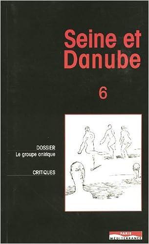 Livres gratuits en ligne Seine et Danube, N° 6 : Le groupe oniriste pdf ebook