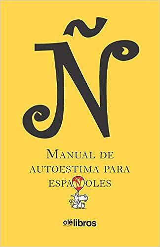 Ñ. Manual de autoestima para Españoles: Amazon.es: Anson ...