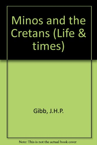 Minos and the Cretans  (Life and Times)