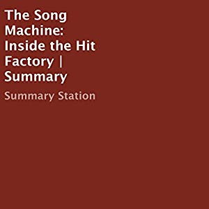 The Song Machine: Inside the Hit Factory | Summary Audiobook